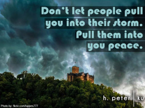 Don't let people pull you into their storm – Pull them into your ...
