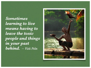 Healing 101: Letting Go of Toxic People and Things in Your Life