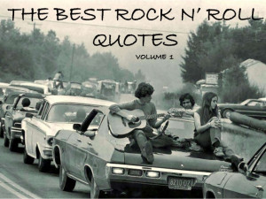 10 great Rock N' Roll quotes