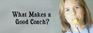 What Makes a Good Coach?