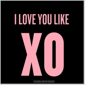 ... Quotes, Beyoncé Lyrics, Beyonce Quotes Lyrics, Beyonce Xo Lyrics