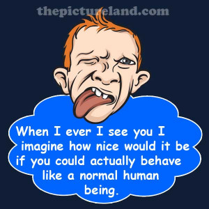 Funny Sayings Pictures For Teasing Someone
