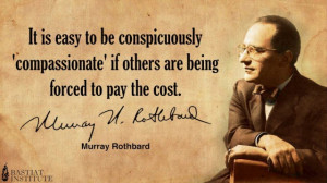 It is easy to be conspicuously 'compassionate' if others are being ...