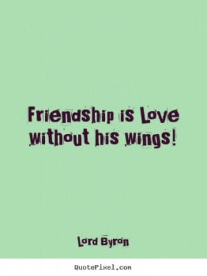 ... friendship quotes from lord byron design your custom quote graphic