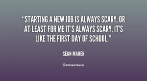 quote-Sean-Maher-starting-a-new-job-is-always-scary-134141_2.png