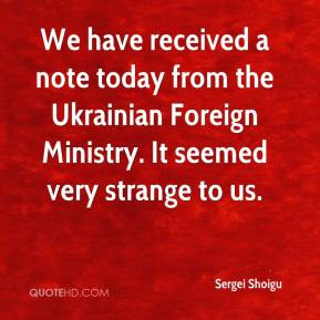 We have received a note today from the Ukrainian Foreign Ministry It