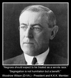 racist Democrat Woodrow Wilson More