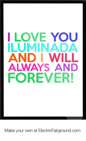 Love You Iluminada And I Will Always And Forever! Framed Quote