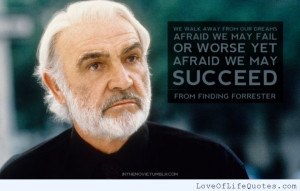 Sean-Connery-Finding-Forrester-quote-on-dreams.jpg