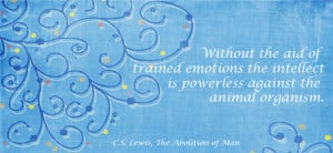 31 Days of C.S. Lewis Quotes: Day 22, Trained Emotions