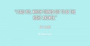 quote-Pat-Sajak-i-said-yes-which-turned-out-to-31389.png