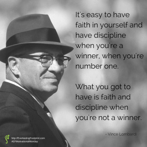 ... quote from Vince Lombardi, one of the most inspirational coaches in