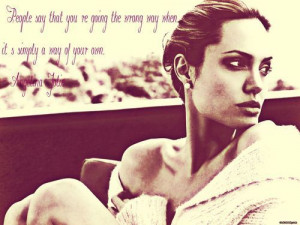 "Angelina Jolie – ""A way of your own"" Quote"