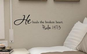 the broken heart. Psalm 147:3 Vinyl wall art Inspirational quotes ...