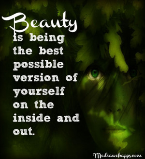 out quotes about being beautiful inside and out quotes about being ...