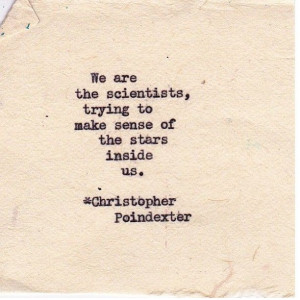 ... Quotes, The Scientist, Christopher Poindexter, Poetry, Poem, Stars