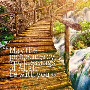 Quotes Picture: may the peace, mercy, and blessings of allah be with ...