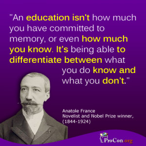 Anatole France - An education isn't how much you have committed to ...