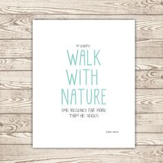 "Instant download printable: ""In every walk with nature one receives ..."