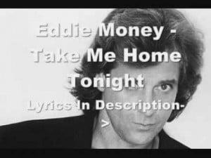 Eddie Money Take Me Home Tonight!