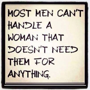 No, they can't. And a real woman will take care of herself BEFORE she ...