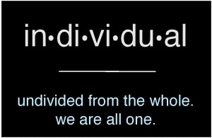 quote individual1 We Are All One