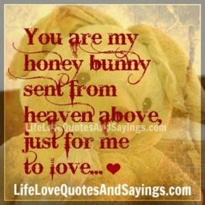 lifelovequotesandsayin...You Are My Honey Bunny