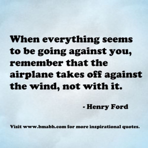 uplifting quotes for hard times-When everything seems to be going ...