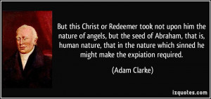 took not upon him the nature of angels, but the seed of Abraham ...