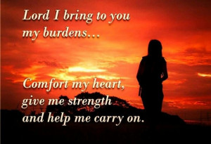 . Prayer, Burden, Strength Lord, Bring, Lord Give Me Strength, Quotes ...