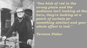 Terence fisher famous quotes 2