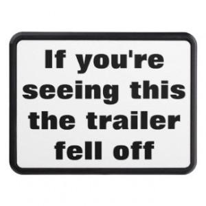 Trailer Fell Off Funny Quote for Trailer Owners Tow Hitch Cover