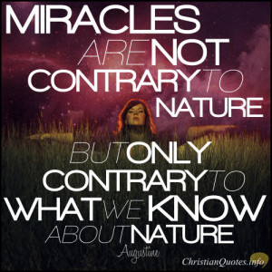 Augustine Quote – 4 Miracles Not Contrary To Nature