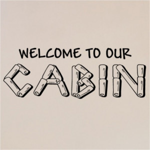 Welcome To Our Cabin vinyl sayings wall lettering art decor sticker