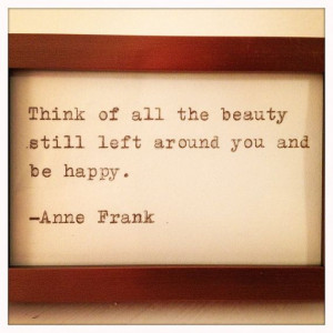 ... Quotes, Famous Quotes, Have A Happy Day Quotes, Frank Inspiration, Be