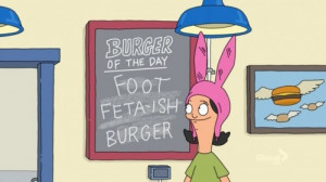 Louise's burger special names are usually far less appropriate than ...