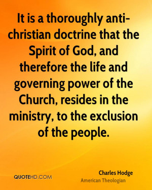 It is a thoroughly anti-christian doctrine that the Spirit of God, and ...