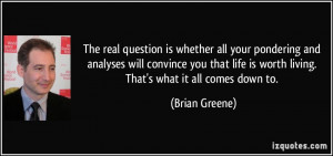 The real question is whether all your pondering and analyses will ...
