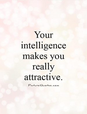 Intelligence Quotes Attractive Quotes