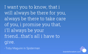 want you to know, that i will always be there for you, always be there ...