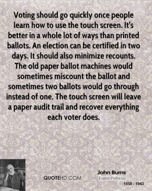 Voting should go quickly once people learn how to use the touch screen ...