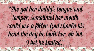 She's got her daddy's tongue and temper