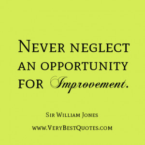 learning quotes, self-improvement quotes, Never neglect an opportunity ...