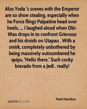 ... unbothered by being massively outnumbered he quips, 'Hello there