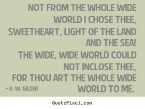 The wide, wide world could not inclose thee,