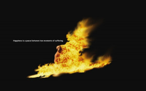 happy fire quotes suicide monk 1680x1050 wallpaper Knowledge Quotes HD