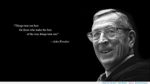 "... …"" -John Wooden motivational inspirational love life quotes"