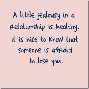 Jealousy In A Relationship Is… |Exciting Love Quote About Jealousy