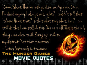 The Hunger Games THG Movie Quotes.