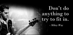 Beautiful quote there mr mikey way